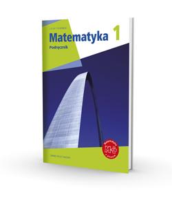 Matematyka 1. Zakres podstawowy Podręcznik
